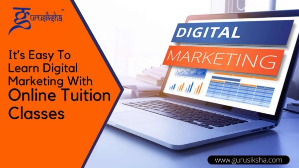 It's Easy To Learn Digital Marketing With Online Tuition Classes